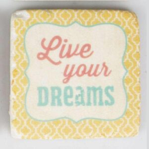 Live Your Dreams Lovely Saying Coaster