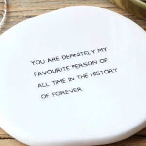 favourite person organic coaster